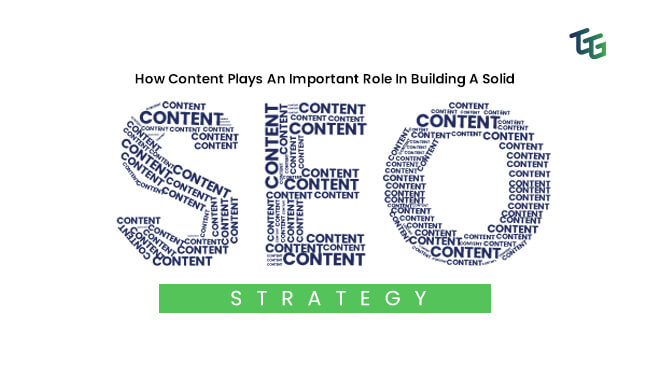 How-Content-Plays-An-Important-Role-In-Building-A-Solid-SEO-Strategy.jpg