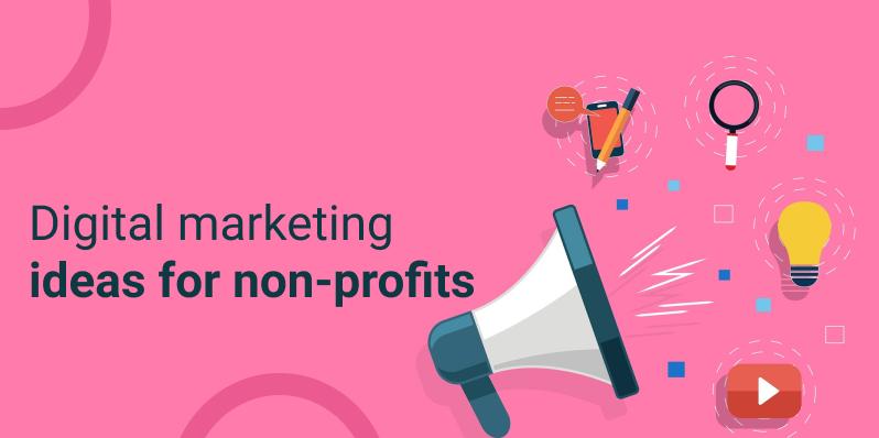 digital-marketing-ideas-for-non-profits.png