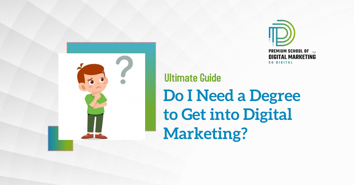 Do-I-need-a-degree-to-get-into-Digital-Marketing.jpg