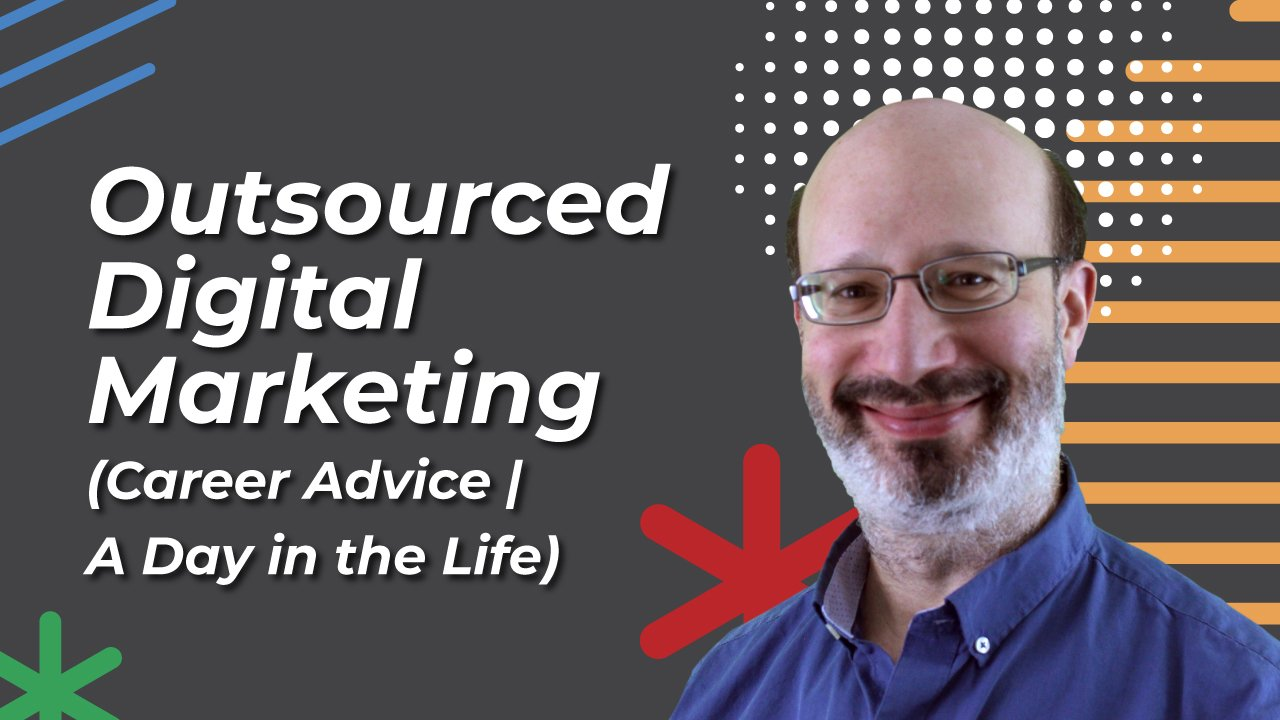 Outsourced-Digital-Marketing-Career-Advice-A-Day-in-the-Life_1280x720_072721.jpg