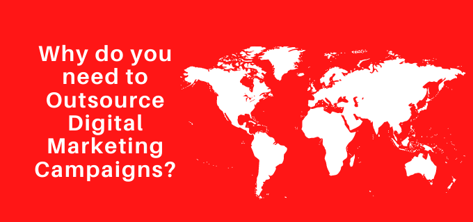 Why-do-you-need-to-Outsource-Digital-Marketing-Campaigns.png