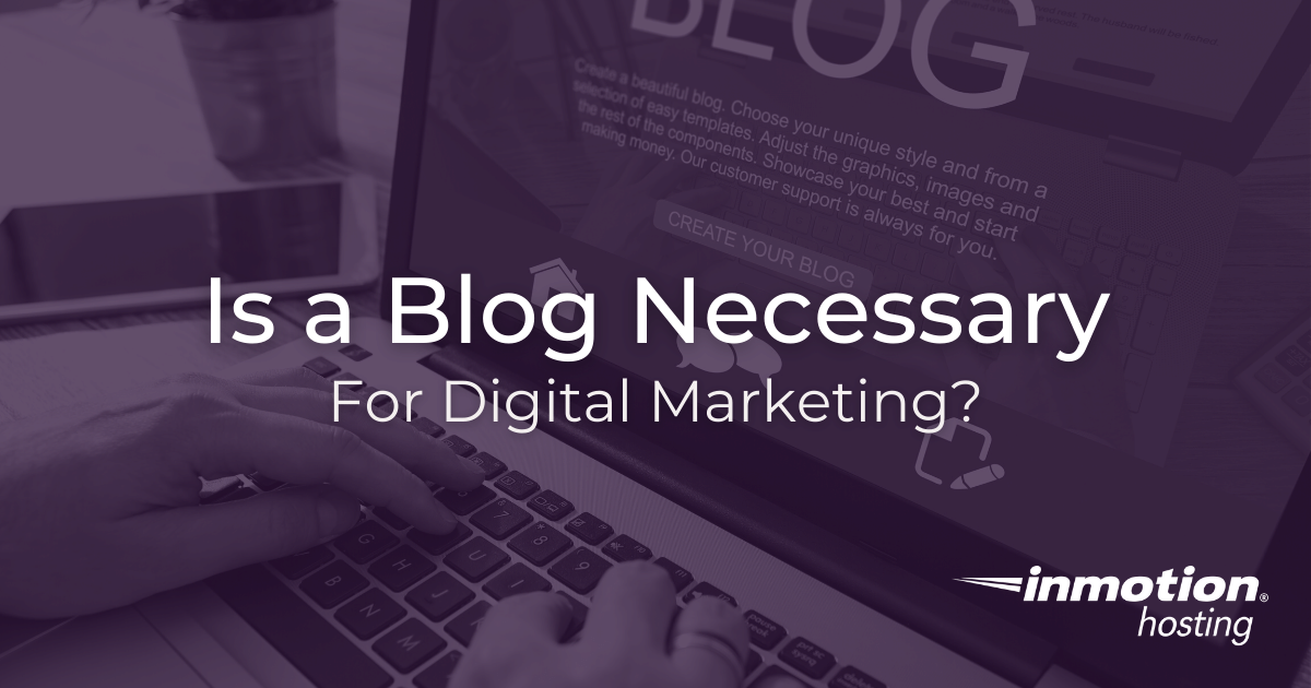 Is-a-blog-necessary-for-digital-marketing.png