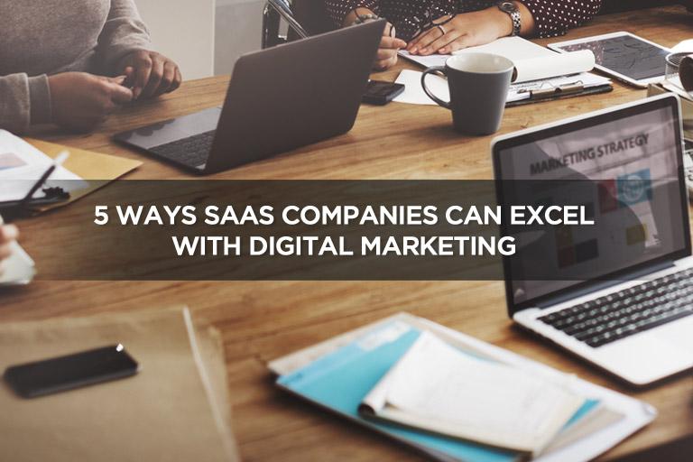 5-Ways-SaaS-Companies-Can-Excel-With-Digital-Marketing.jpg