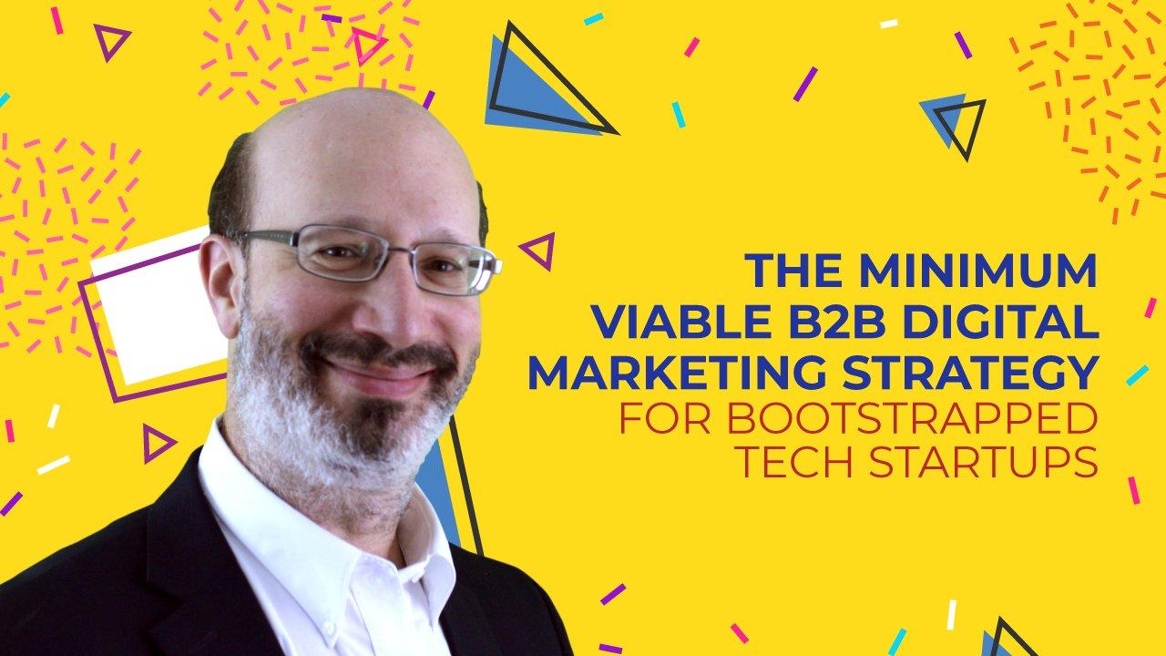 The-Minimum-Viable-B2B-Digital-Marketing-Strategy-for-Bootstrapped-Tech-Startups_1280x720_090321.jpg